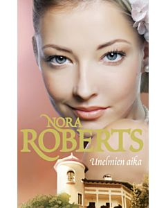 ROBERTS NORA: UNELMIEN AIKA