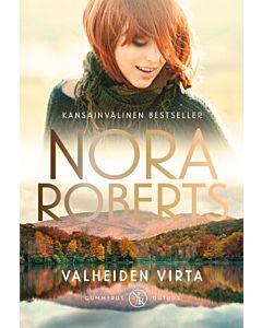 ROBERTS NORA: VALHEIDEN VIRTA