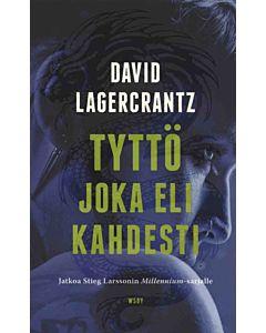 LAGERCRANTZ DAVID: TYTTÖ JOKA ELI KAHDESTI