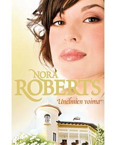 ROBERTS NORA: UNELMIEN VOIMA