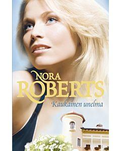 ROBERTS NORA: KAUKAINEN UNELMA